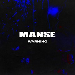 MANSE - WARNING [OUT NOW]