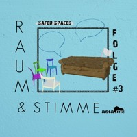Safer Spaces | Raum & Stimme (Folge 3)