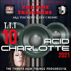 The Time Travellers 10 - Acid Charlotte (Acid & trance progressive) FREE DOWNLOAD