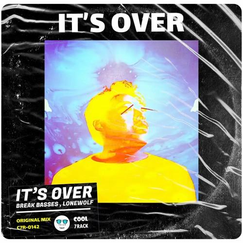 Break Basses & LØNEWØLF - It's Over