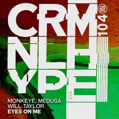 Monkeye, Medusa - Eyes On Me (Will Taylor (UK) The Terrace Extended Remix)