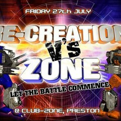Dj Cannie - Re - Creation Vs Zone 27th July 2007