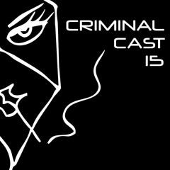 Criminal Cast 15 - Komponente & Kurilo (live)