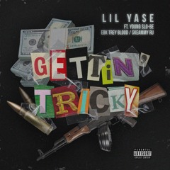 LIl Yase - Gettin' Tricky (feat. Young Slo-Be, Ebk Trey Blood & Skeammy Ru)(Prod. by Riq)