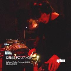 Denis Polyakov - Kultura Zvuka Podcast #026