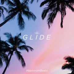 Glide (Prod. MaelstromBeatx)