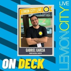 On Deck With Gabe Garcia | Lemon City Live | Buying or Selling