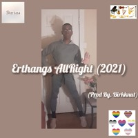 Erthangs AllRight (Prod By. Birkknut)(2021)