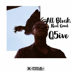 All Blvck, Real Good [Prod. By Lee-IV.XX]