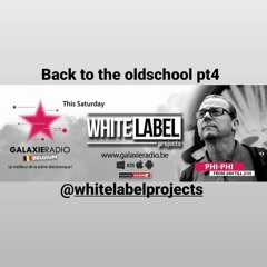 Phi Phi // Back To The OldSchool Part 4 // GALAXIE Radio Belgique // White Label Projects