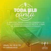 TODA IELB CANTA - Hinos para o Período de Quaresma IV - 26/03/2021 - Rádio CPT