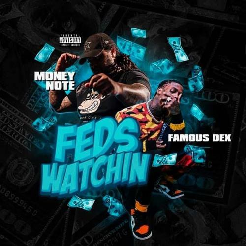 FEDS WATCHIN Money Note Feat. Famous Dex