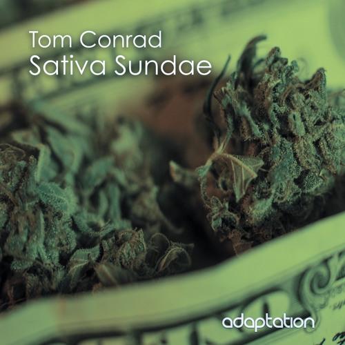 Tom Conrad - Sativa Sundae (Original Mix)
