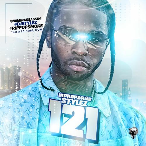 Hiphop & Rnb Stylez Vol 121 The #RIPPOPSMOKE Edition Hosted by @80minassassin #DJStylez