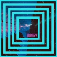 Cervantes - Gravity
