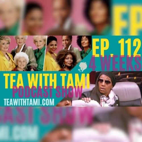 Episode 112   4 Weeks