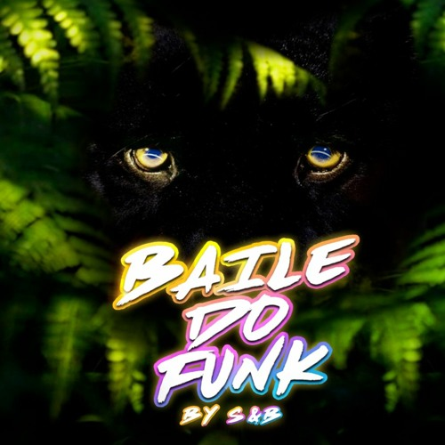 S&B - Baile Do Funk #1