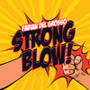 Strong Blow