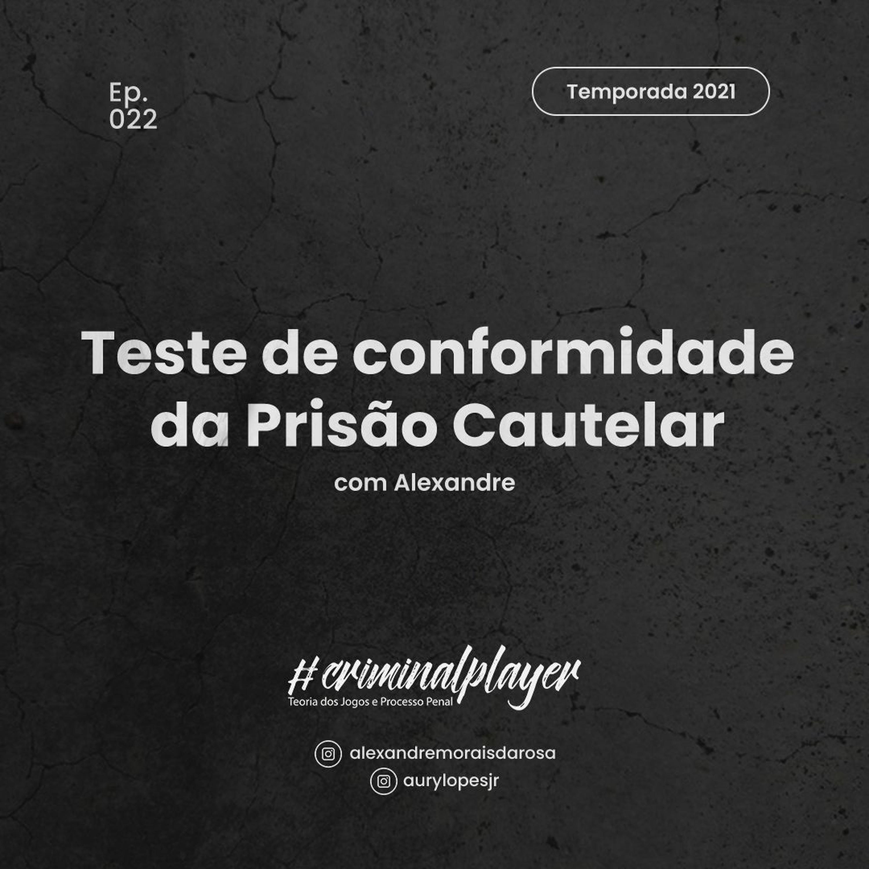 Ep. 022 Teste de conformidade da prisão cautelar