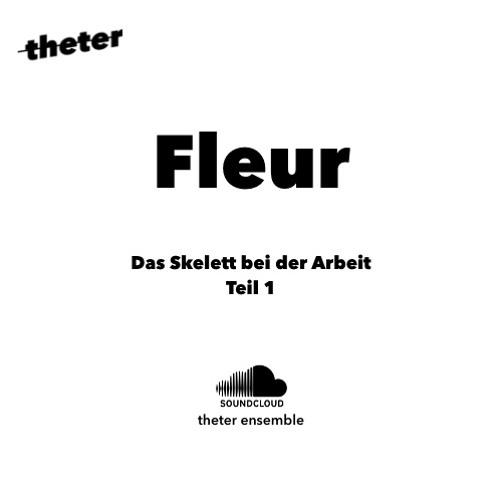 Fleur | Das Skelett bei der Arbeit - Teil 1