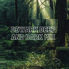DEWARK DEEP AND DARK MIX