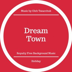 Dream Town - Royalty Free Music (FREE DOWNLOAD)