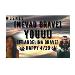 Nevad Brave- Youuu [Angelina Brave] [prod. Baby Gots Beatz] [oficial audio]