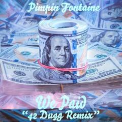 "We Paid ""42 Dugg Remix"""