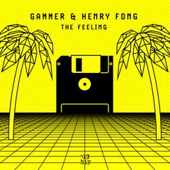 GAMMER & HENRY FONG - THE FEELING