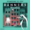 BANNERS - Someone To You (Noot Bootleg)[Free DL]