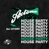 Axtone House Party: Ali Story