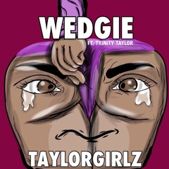 Wedgie (feat. Trinity Taylor)