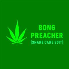 Pecoe - Bong Preacher (Snare Care Edit)