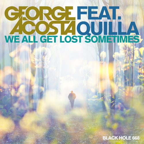 George Acosta featuring featuring Quilla - We All Get Lost Sometimes