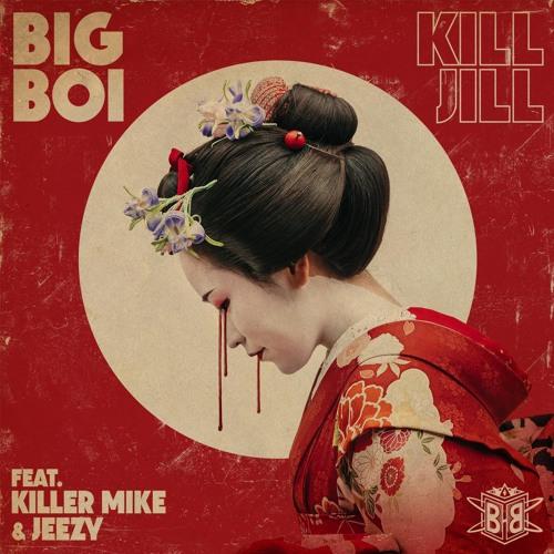 Kill Jill (feat. Jeezy & Killer Mike)