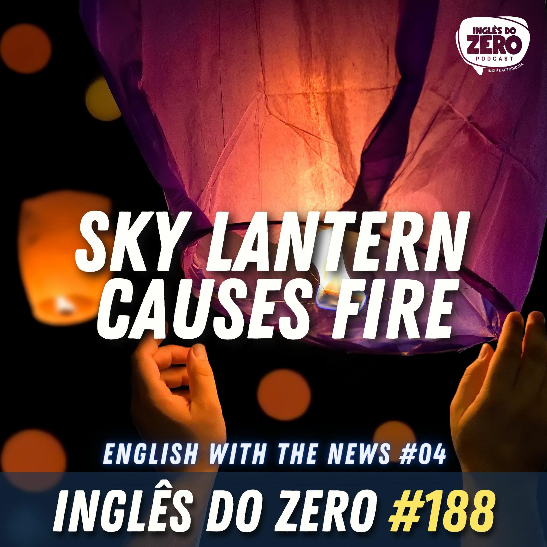 IDZ #188 - Sky Lantern Causes Fire | English with the News - 04