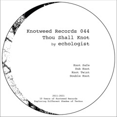 KW044 - echologist - Thou Shall Knot E.P. (out soon!)