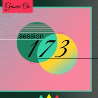 Groove On: Session 173