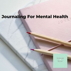 Journaling For Mental Health DBpsychology Podcast