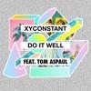 Do It Well (feat. Tom Aspaul)