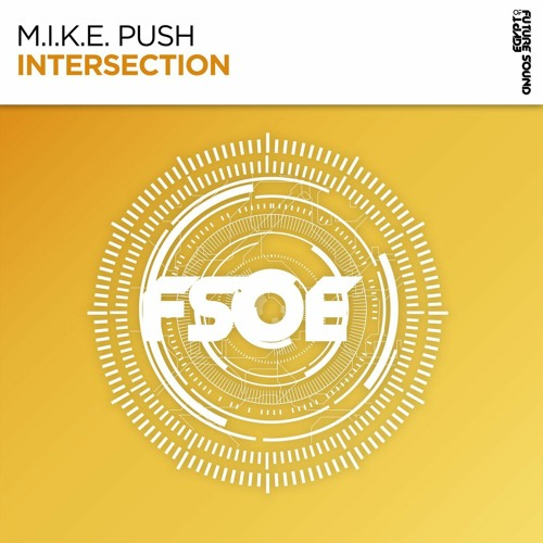 M.I.K.E Push - Intersection (Radio Edit) OUT NOW