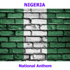 Nigeria - Arise O Compatriots, Nigeria's Call Obey - Nigerian National Anthem