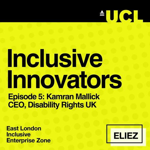 Inclusive Innovators - Kamran Mallick, CEO of Disability Rights UK