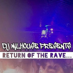 RETURN OF THE RAVE...