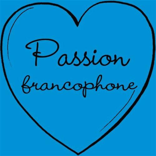 Capsule 2 - Passion francophone