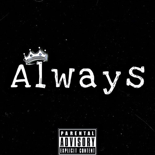 Always (feat.JC) prod.Andyr x datboigetro