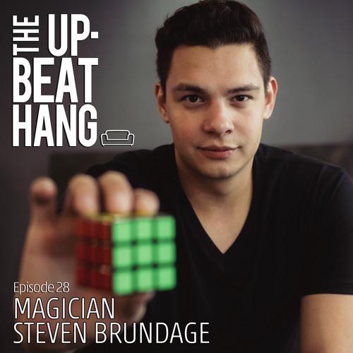 Magician Steven Brundage - The Upbeat Hang  Ep. 28