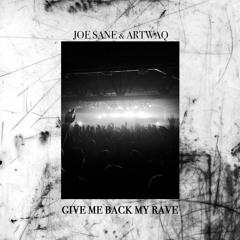 JOE SANE & ARTWAQ - Give Me Back My Rave [Free DL]