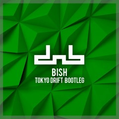 Tokyo Drift - Teriyaki Boyz (Bish Bootleg) [Free Download]
