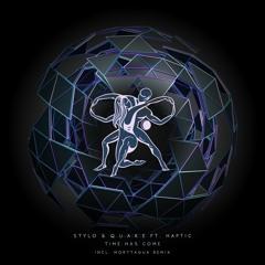 Stylo & Q.U.A.K.E ft. Haptic - Time Has Come (Morttagua Remix) [Timeless Moment]